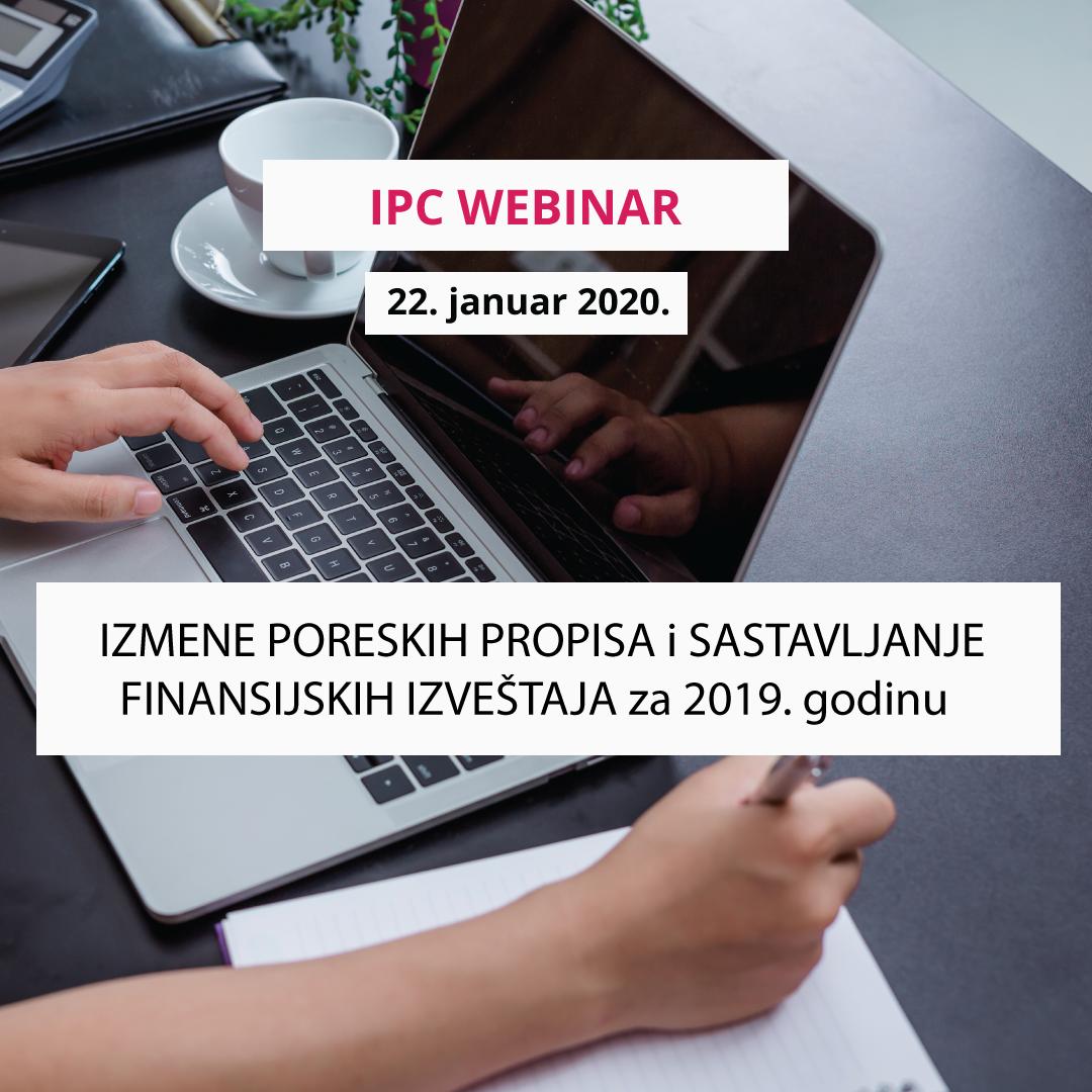 IPC WEBINAR - IZMENE PORESKIH PROPISA I SASTAVLJANJE FINANSIJSKIH IZVEŠTAJA ZA 2019. GODINU